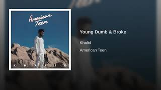 Khalid   Young Dumb & Broke [official Audio]