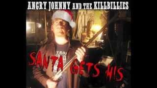 Angry Johnny And The Killbillies -Santa Gets His