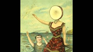 Neutral Milk Hotel - King of Carrot Flowers Part 1-3 (FIXED)