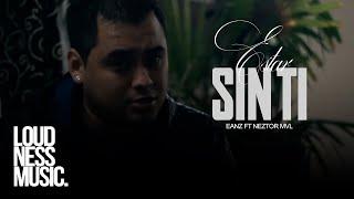 Eanz ft Neztor Mvl - Estar Sin Ti (Vídeo Oficial)