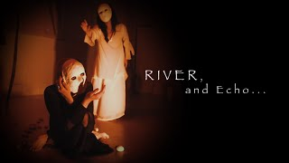 RIVER, and Echo…