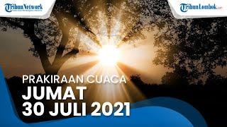 PERINGATAN DINI BMKG Jumat, 30 Juli 2021: 18 Wilayah Berpotensi Terjadi Cuaca Ekstrem Hujan Lebat