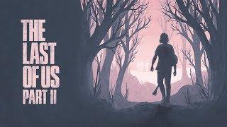 The Last of Us: Part II - официальный трейлер. The Last of Us: Part II - геймплей Е3.