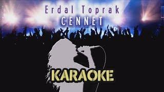 Erdal Toprak - Cennet (Karaoke Video)