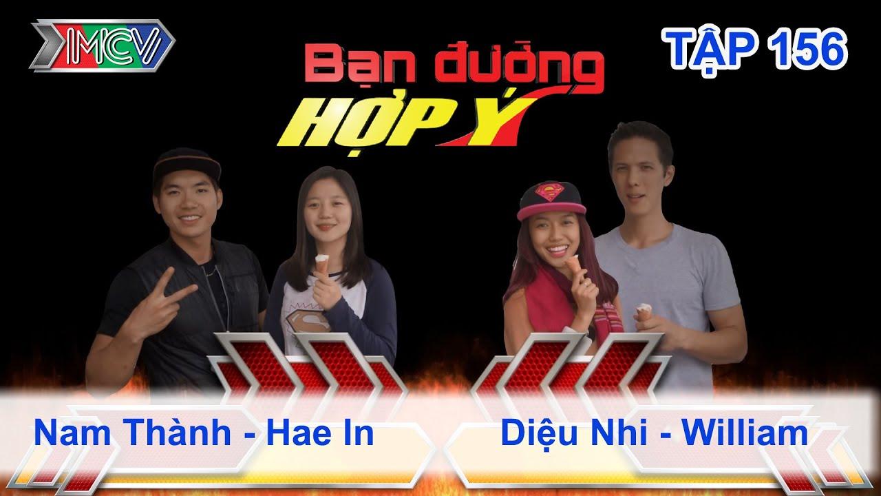 BẠN ĐƯỜNG HỢP Ý - Tập 156 | Diệu Nhi - William vs Trương Nam Thành - Hae In | 01/01/2016