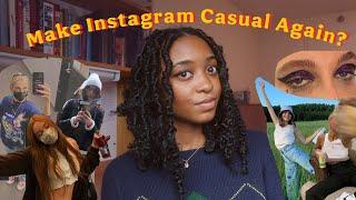 let's make instagram casual again?