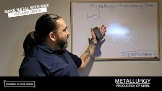 Metallurgy Part 2: Steel Production