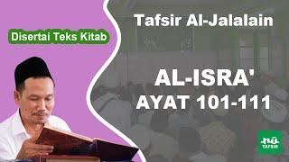 Surat Al-Isra # Ayat 101-111 # Tafsir Al-Jalalain # KH. Ahmad Bahauddin Nursalim
