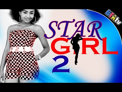 STAR GIRL 2-  NOLLYWOOD MOVIE