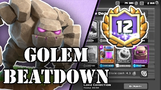 Clash Royale | Golem Beatdown | 12 Win Grand Challenge and Ladder