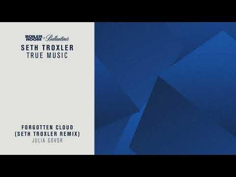 "Julia Govor ""Forgotton Cloud (Seth Troxler Remix)"" | Boiler Room & Ballantine's True Music"