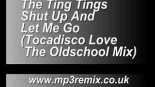 The Ting Tings Shut Up And Let Me Go (Tocadisco Love The Old