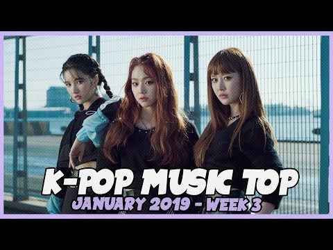 K-POP MUSIC TOP - JANUARY 2019 - WEEK 3