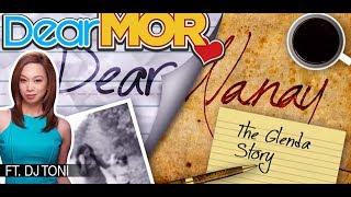 "Dear MOR Uncut ft. DJ Toni: ""Dear Nanay"" The Glenda Story 05-14-17"