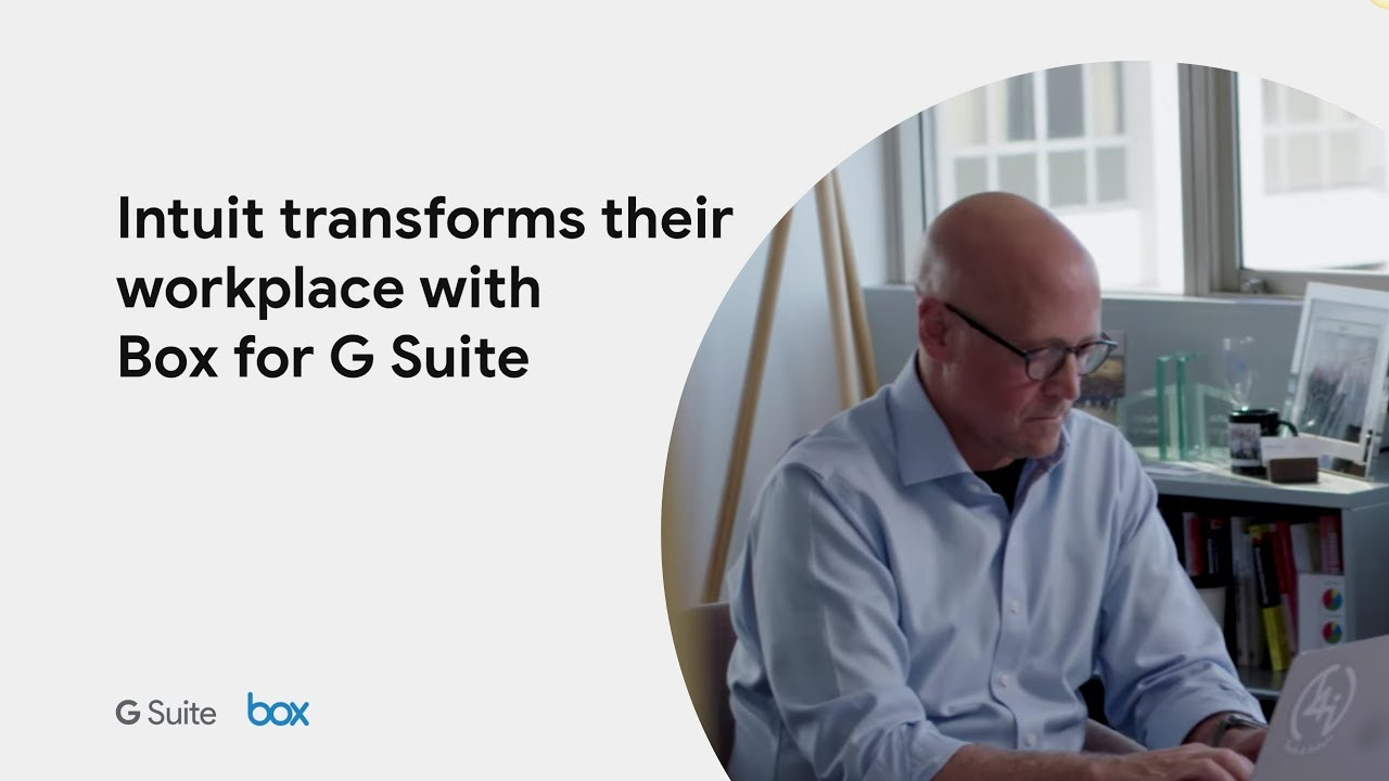 Intuit transforms their workplace with Box for G Suite