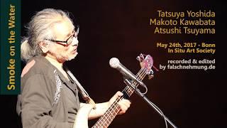 SMOKE ON THE WATER - performed by Tatsuya Yoshida - Makoto Kawabata- Atsushi Tsuyama