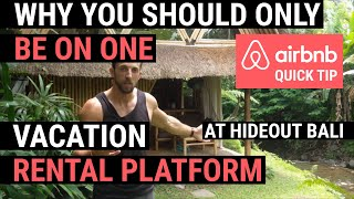 Airbnb Quick Tip: Use One Vacation Rental Platform Only, Here's Why (at Hideout Bali)