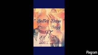 """Prince Trayy Ft Lil Siah """"Better Days"""""""