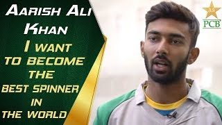 I want to become the best spinner in the world: Aarish Ali Khan | PCB