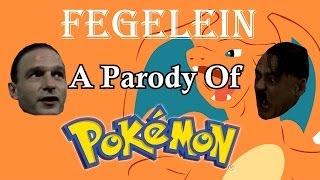 [DPMV] Fegelein (A Parody Of The Pokemon Theme Song)