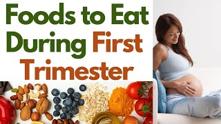 Foods to Eat in the First Trimester - What to Eat in the First Trimester - First Trimester Diet