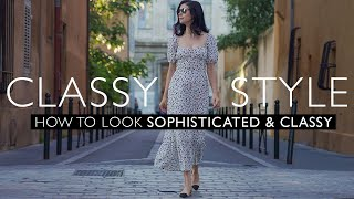 Sophisticated Style | How To Look Sophisticated & Classy