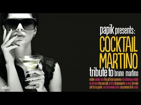 Papik : Cocktail Martino - (Full Album Italian Classic Songs Nu Jazz Bossa Lounge) Mp3