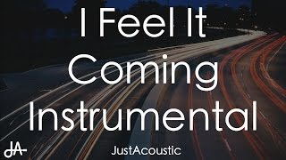 I Feel It Coming  The Weeknd Ft Daft Punk Acoustic Instrumental