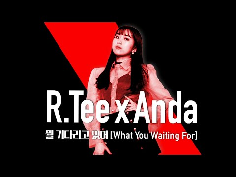 R.Tee x Anda - '뭘 기다리고 있어(What You Waiting For)' / Dance Cover.