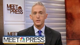 Gowdy On What He Learned From Hillary Clinton's Benghazi Testimony | Meet The Press | NBC News