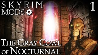 Skyrim Mods: The Gray Cowl of Nocturnal - Part 1