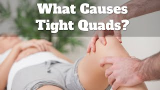 What Causes Tight Quad Muscles That Create Knee Pain?