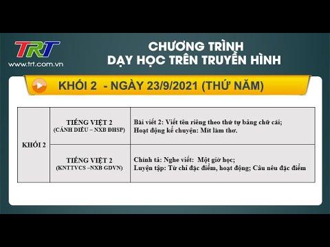 Lớp 2: Tiếng Việt (2 tiết) - Dạy học trên truyền hình HueTV ngày 23/9/2021