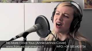 Francesca Gramegna -  No More I Love You's (Annie Lennox cover)