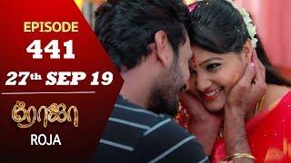 ROJA Serial   Episode 441   27th Sep 2019   Priyanka   SibbuSuryan   SunTV Serial  Saregama TVShows