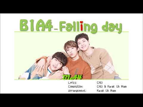 B1A4- Falling Day Lyrics [ Han:Rom:Eng]