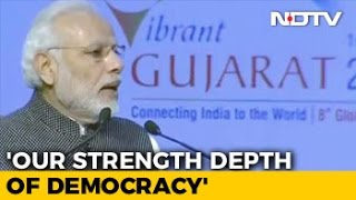 Our Strength Is Depth Of Democracy Says PM At Vibrant Gujarat Summit