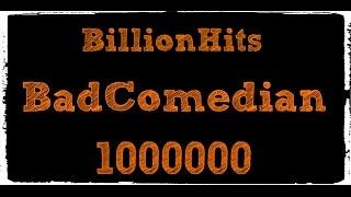 BadComedian    Billion Hits