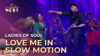 Ladies Of Soul - Love Me In Slow Motion Live At The Ziggo Dome 2015