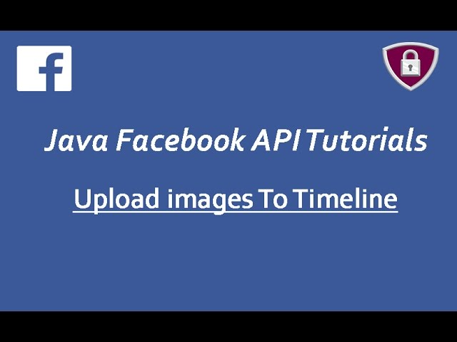 Facebook API Tutorials in Java # 19 | upload images To Timeline using Graph API