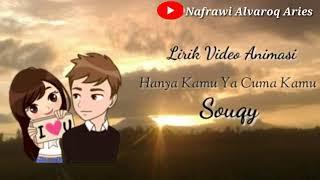 Hanya Kamu Ya Cuma Kamu - Souqy Band (Lirik Video Animasi)