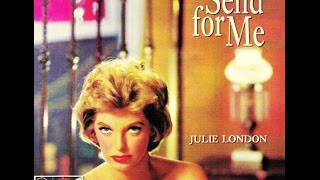 Julie London - I Must Have That Man