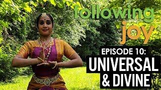 Dancing Joy Vlog: Following Joy - Ep 10: Universal & Divine