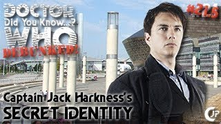 Did You Know...? - Debunked! #21.5 - Captain Jack Harkness's Secret Identity