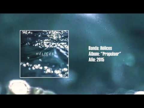 "Hélices - ""Propulsor"" [Full LP] (2015)"