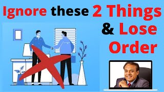 Ignore these 2 Things and Lose Order!! | Sales Tips | Sales Coach