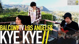 KYE KYE - PEOPLE (BalconyTV)