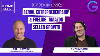 Ari Horowitz | Serial Entrepreneurship & Fueling Amazon Seller Growth