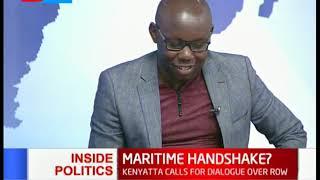Inside politics: President Uhuru Kenyatta calls for dialogue over Maritime row