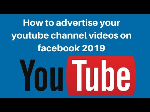 How to advertise your youtube channel videos on facebook 2019